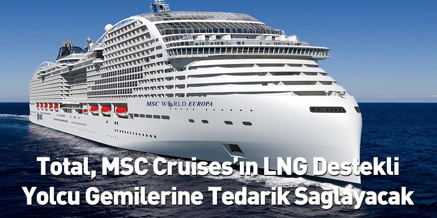 Total, MSC Cruises'ın LNG Destekli Yolcu Gemilerine Tedarik Sağlayacak