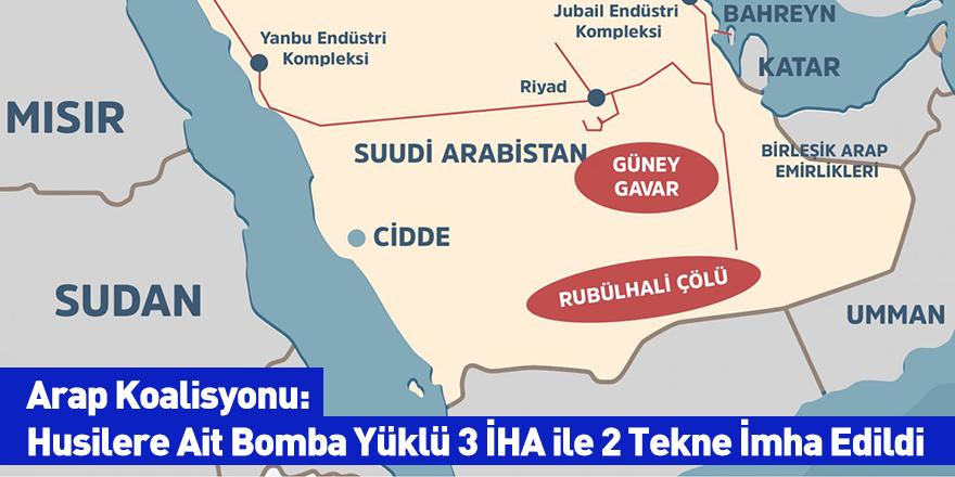Arap Koalisyonu: Husilere Ait Bomba Yüklü 3 İHA ile 2 Tekne İmha Edildi