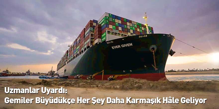Uzmanlar Uyardı: Gemiler Büyüdükçe Her Şey Daha Karmaşık Hâle Geliyor