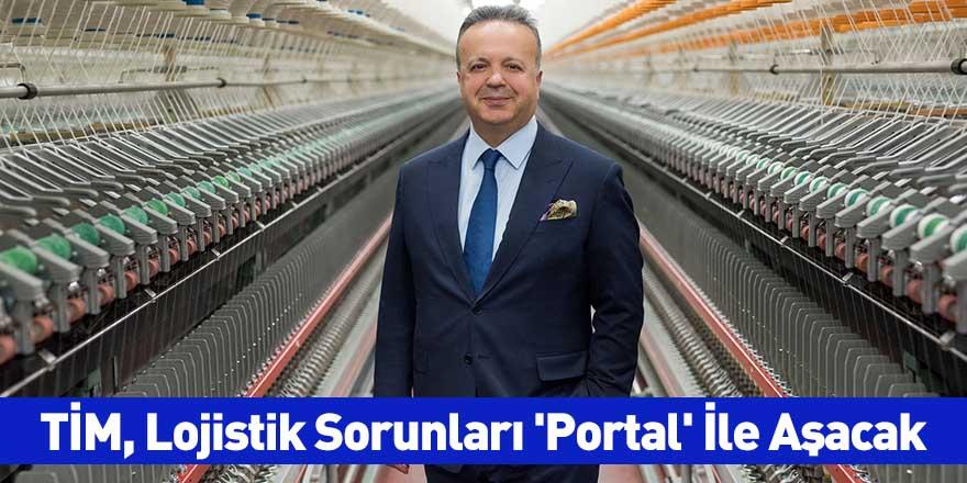TİM, Lojistik Sorunları 'Portal' İle Aşacak