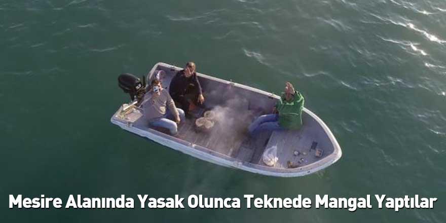 Mesire Alanında Yasak Olunca Teknede Mangal Yaptılar