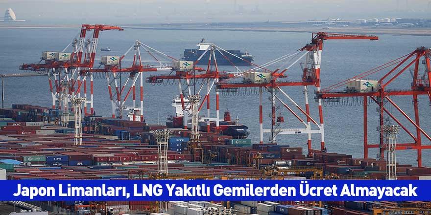 Japon Limanları, LNG Yakıtlı Gemilerden Ücret Almayacak
