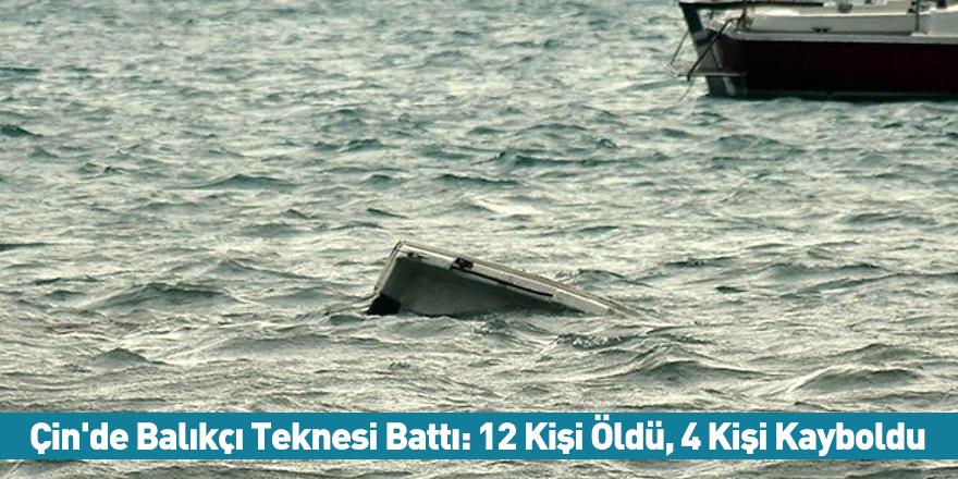 Çin'de Balıkçı Teknesi Battı: 12 Kişi Öldü, 4 Kişi Kayboldu
