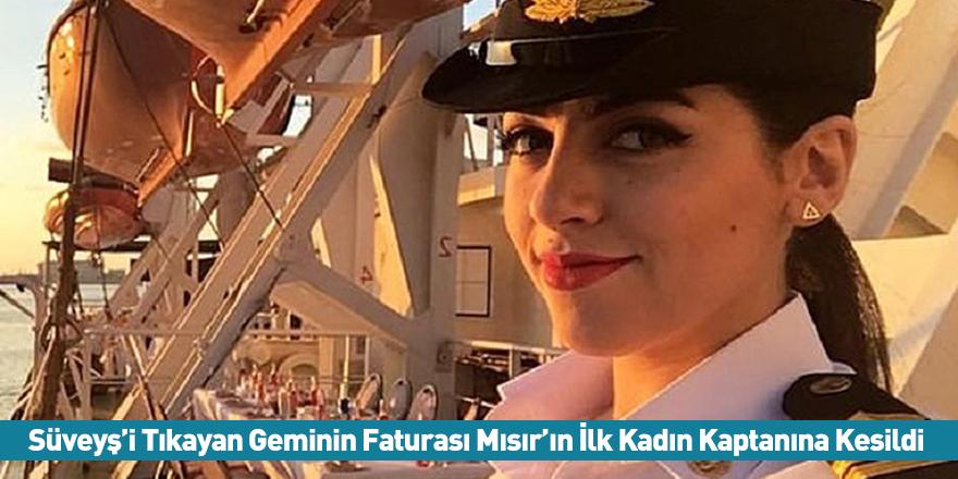 Süveyş'i Tıkayan Geminin Faturası Mısır'ın İlk Kadın Kaptanına Kesildi