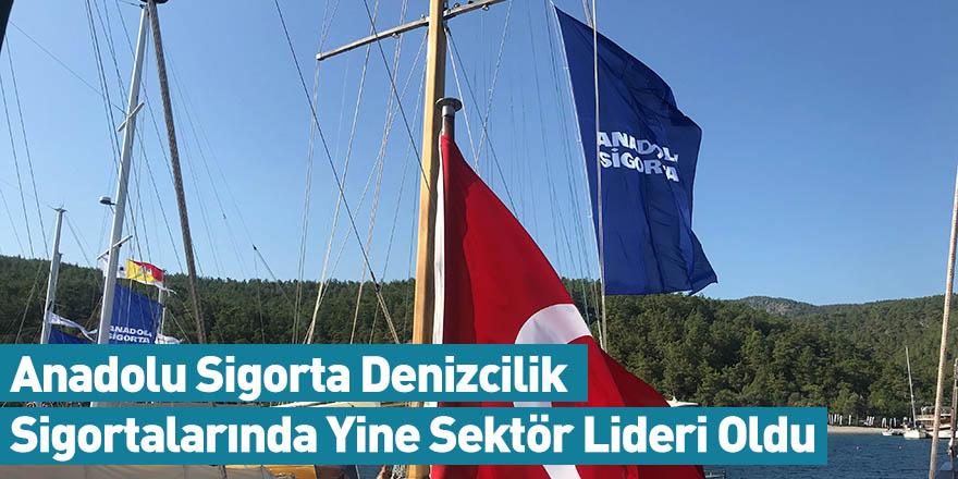 Anadolu Sigorta Denizcilik Sigortalarında Yine Sektör Lideri Oldu