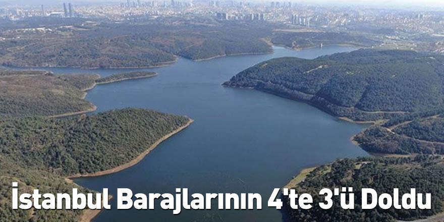 İstanbul Barajlarının 4'te 3'ü Doldu