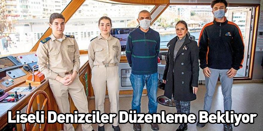 Liseli Denizciler Düzenleme Bekliyor
