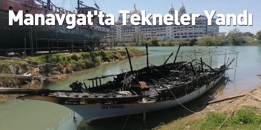 Manavgat'ta Tekneler Yandı