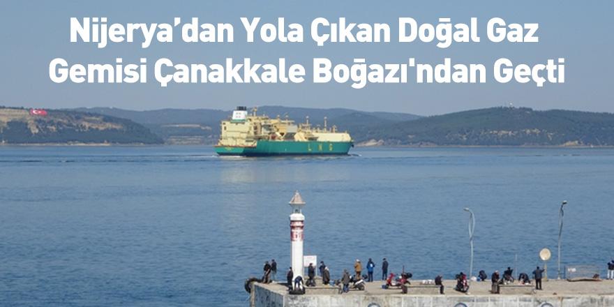 Nijerya'dan Yola Çıkan Doğal Gaz Gemisi Çanakkale Boğazı'ndan Geçti