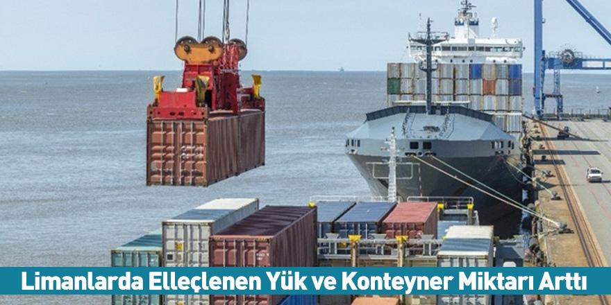 Limanlarda Elleçlenen Yük ve Konteyner Miktarı Arttı