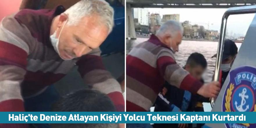 Haliç'te Denize Atlayan Kişiyi Yolcu Teknesi Kaptanı Kurtardı