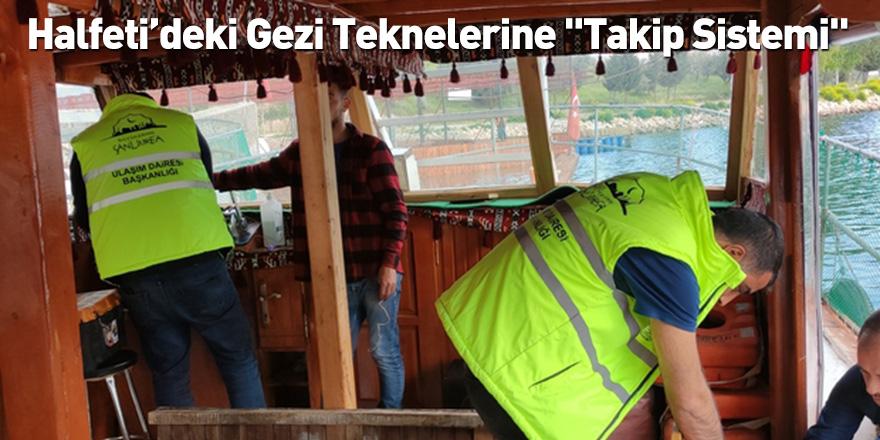 """Halfeti'deki Gezi Teknelerine """"Takip Sistemi"""""""