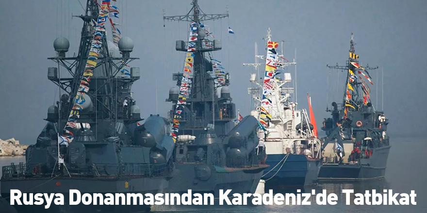 Rusya Donanmasından Karadeniz'de Tatbikat