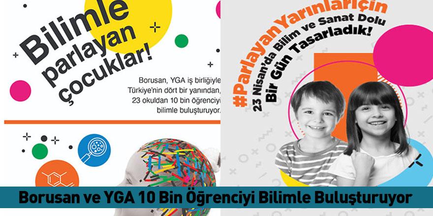Borusan ve YGA 10 Bin Öğrenciyi Bilimle Buluşturuyor