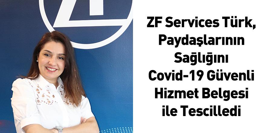ZF Services Türk, Paydaşlarının Sağlığını Covid-19 Güvenli Hizmet Belgesi ile Tescilledi
