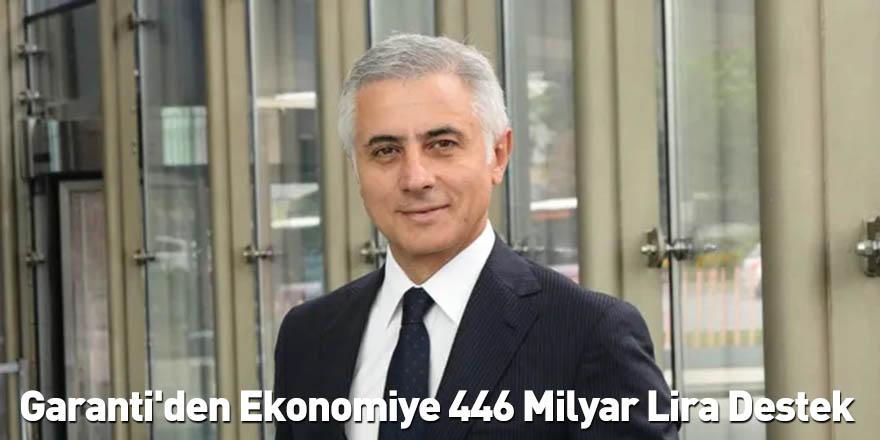 Garanti'den Ekonomiye 446 Milyar Lira Destek