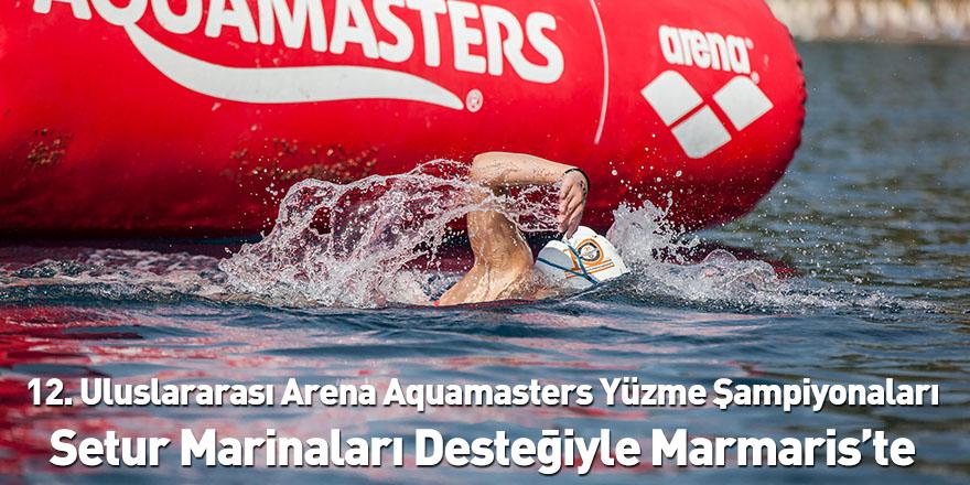 12. Uluslararası Arena Aquamasters Yüzme Şampiyonaları Setur Marinaları Desteğiyle Marmaris'te