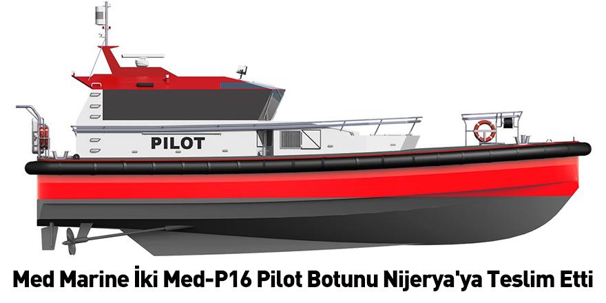 Med Marine İki Med-P16 Pilot Botunu Nijerya'ya Teslim Etti