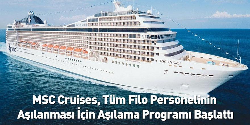 MSC Cruises, Tüm Filo Personelinin Aşılanması İçin Aşılama Programı Başlattı