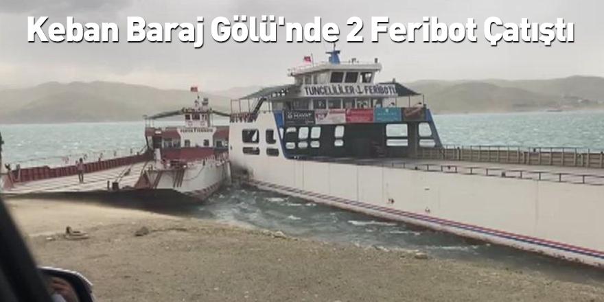 Keban Baraj Gölü'nde 2 Feribot Çatıştı