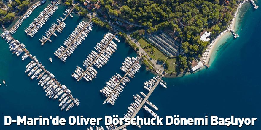 D-Marin'de Oliver Dörschuck Dönemi Başlıyor