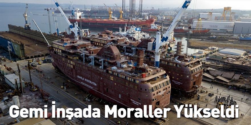 Gemi İnşada Moraller Yükseldi