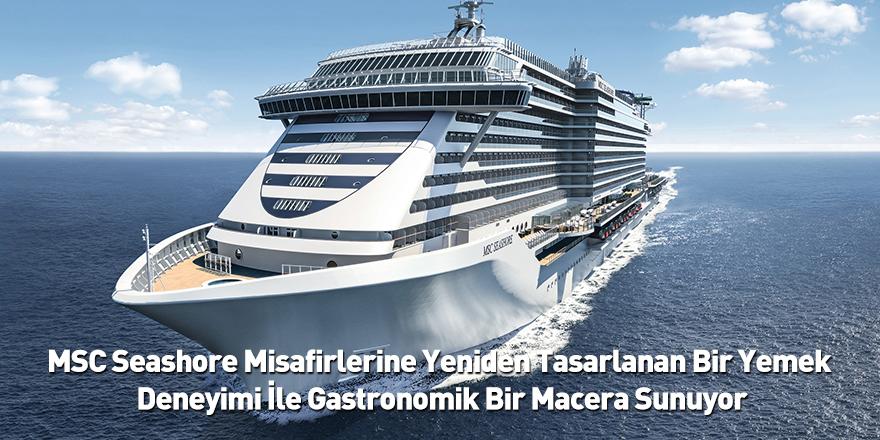 MSC Seashore Misafirlerine Yeniden Tasarlanan Bir Yemek Deneyimi İle Gastronomik Bir Macera Sunuyor