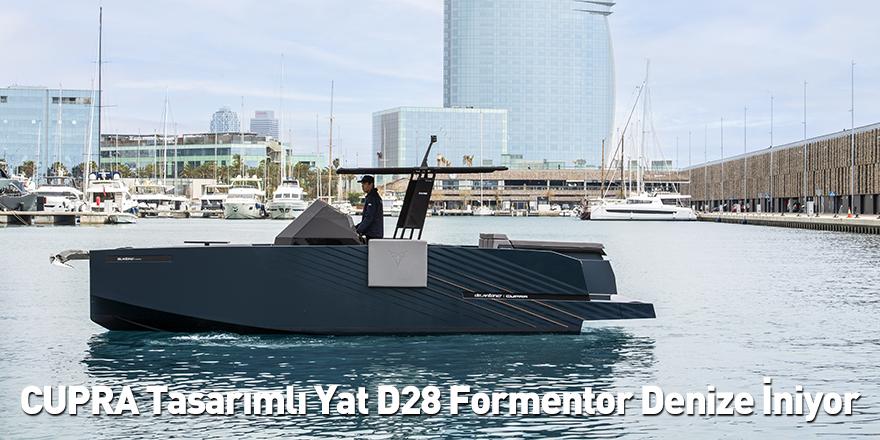 CUPRA Tasarımlı Yat D28 Formentor Denize İniyor
