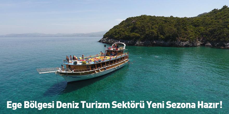 Ege Bölgesi Deniz Turizm Sektörü Yeni Sezona Hazır!