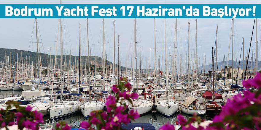 Bodrum Yacht Fest 17 Haziran'da Başlıyor!