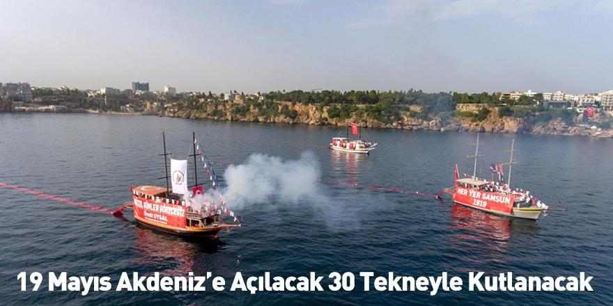 19 Mayıs Akdeniz'e Açılacak 30 Tekneyle Kutlanacak