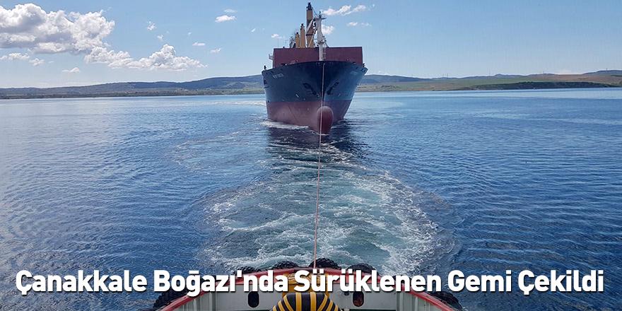 Çanakkale Boğazı'nda Sürüklenen Gemi Çekildi