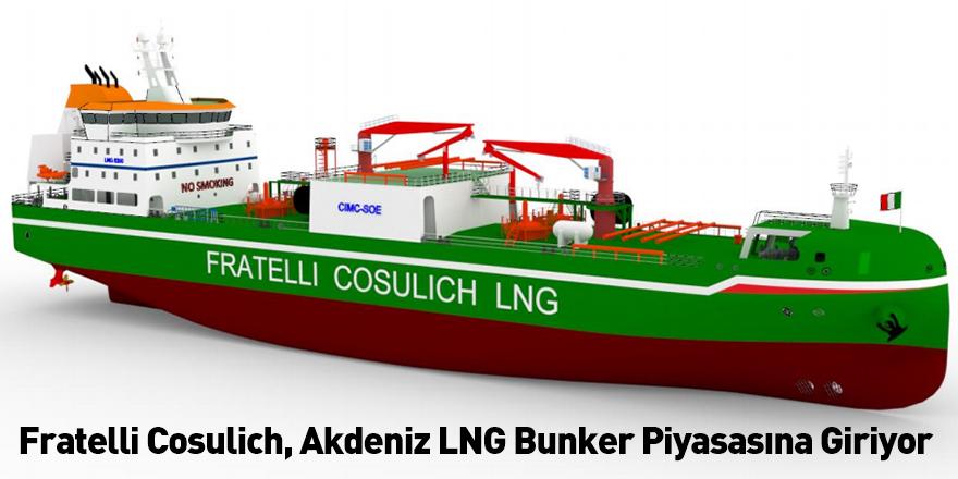 Fratelli Cosulich, Akdeniz LNG Bunker Piyasasına Giriyor