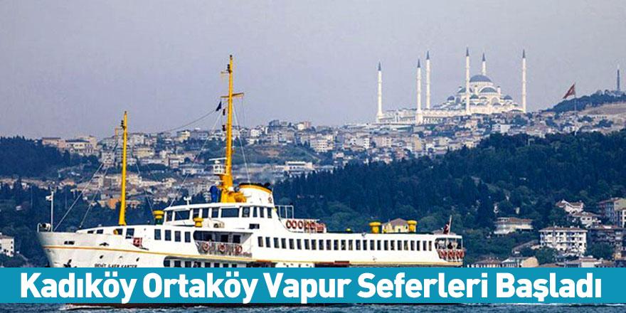 Kadıköy Ortaköy Vapur Seferleri Başladı