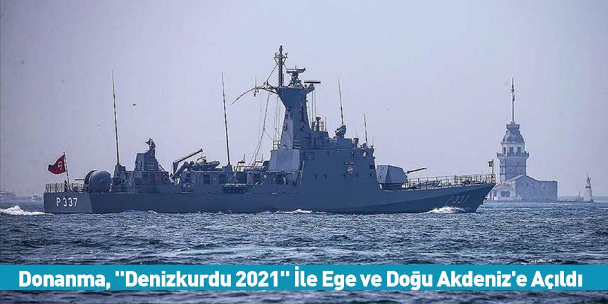 """Donanma, """"Denizkurdu 2021"""" İle Ege ve Doğu Akdeniz'e Açıldı"""