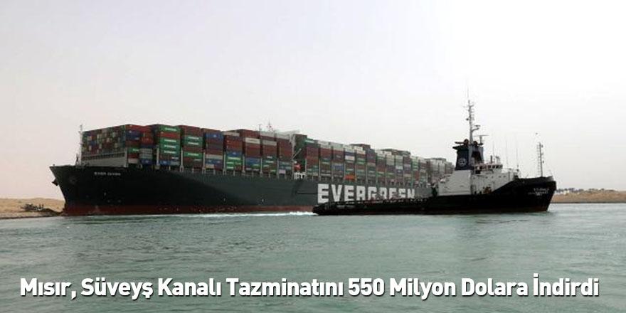 Mısır, Süveyş Kanalı Tazminatını 550 Milyon Dolara İndirdi