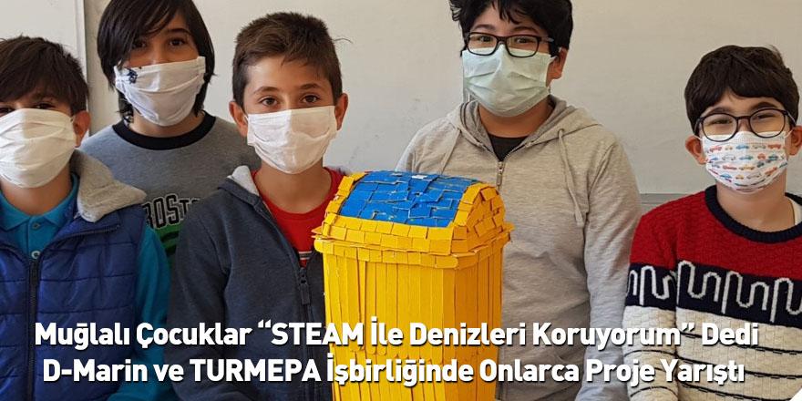 """Muğlalı Çocuklar """"STEAM İle Denizleri Koruyorum"""" Dedi D-Marin ve TURMEPA İşbirliğinde Onlarca Proje Yarıştı"""