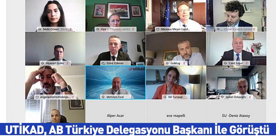 UTİKAD, AB Türkiye Delegasyonu Başkanı İle Görüştü