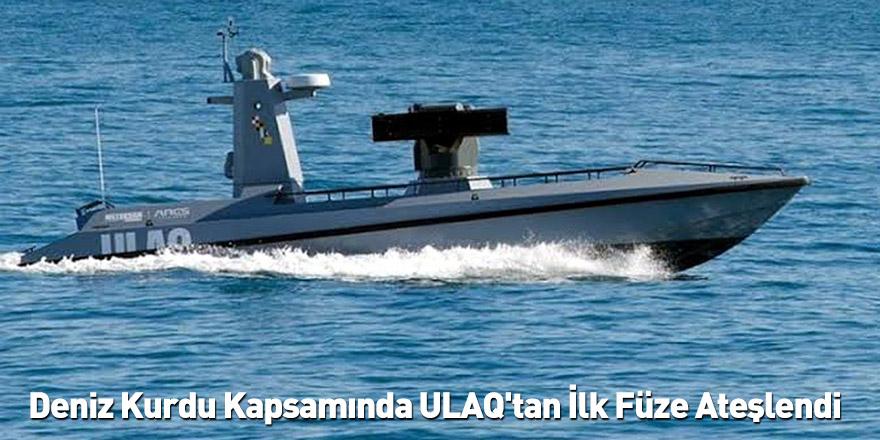 Deniz Kurdu Kapsamında ULAQ'tan İlk Füze Ateşlendi