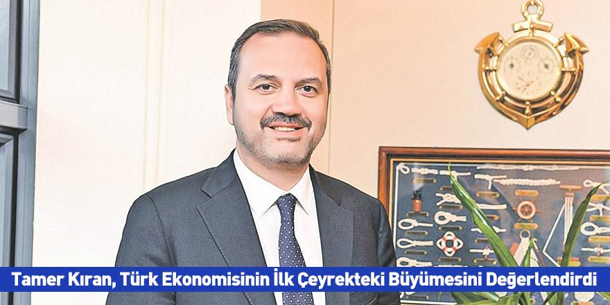 Tamer Kıran, Türk Ekonomisinin İlk Çeyrekteki Büyümesini Değerlendirdi