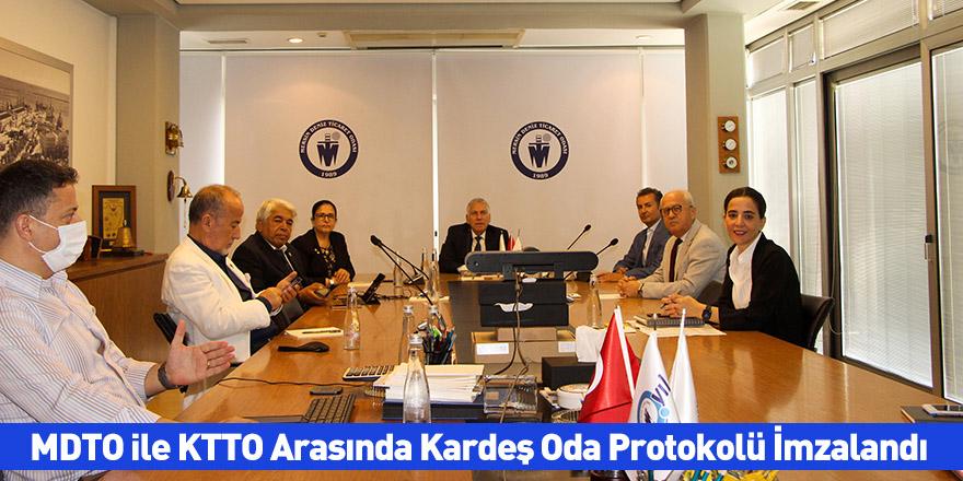 MDTO ile KTTO Arasında Kardeş Oda Protokolü İmzalandı