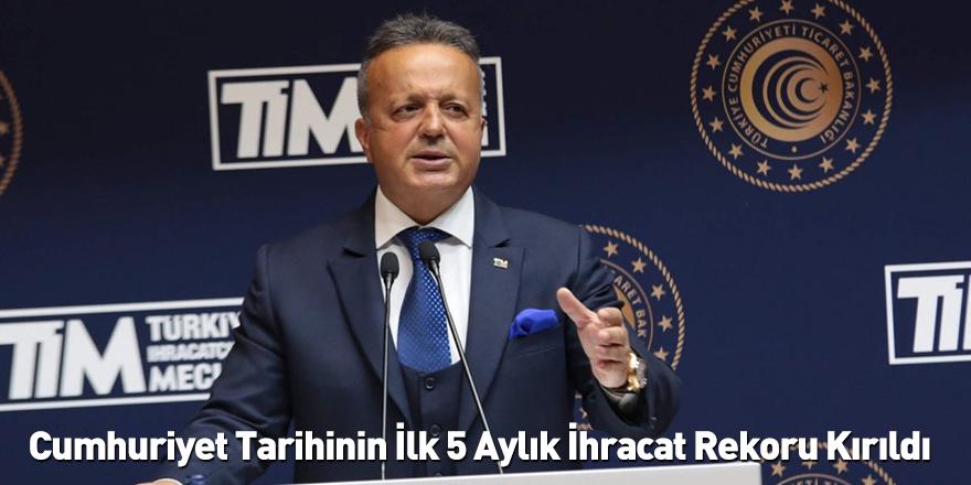 Cumhuriyet Tarihinin İlk 5 Aylık İhracat Rekoru Kırıldı