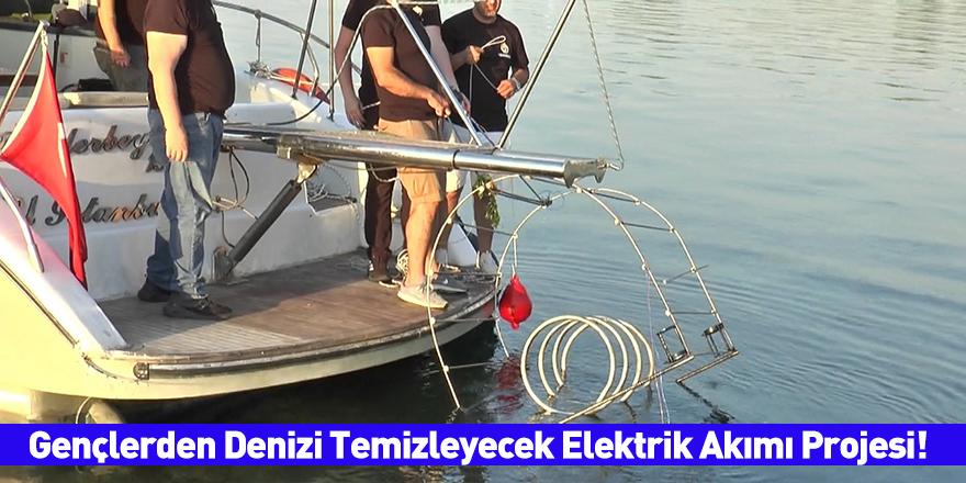 Gençlerden Denizi Temizleyecek Elektrik Akımı Projesi!