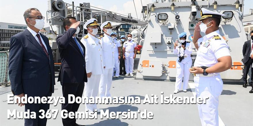 Endonezya Donanmasına Ait İskender Muda 367 Gemisi Mersin'de