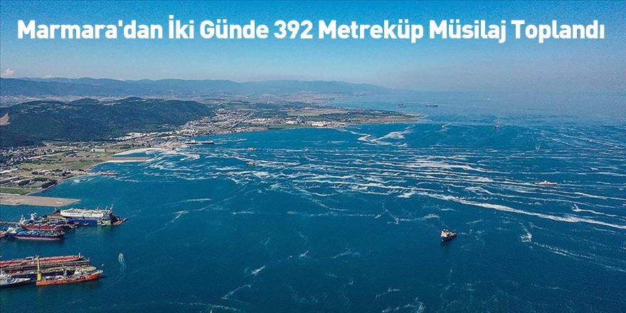 Marmara'dan İki Günde 392 Metreküp Müsilaj Toplandı