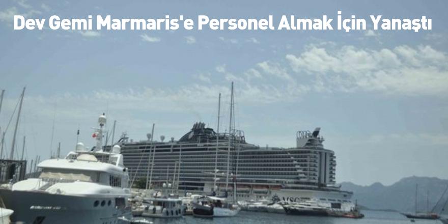 Dev Gemi Marmaris'e Personel Almak İçin Yanaştı
