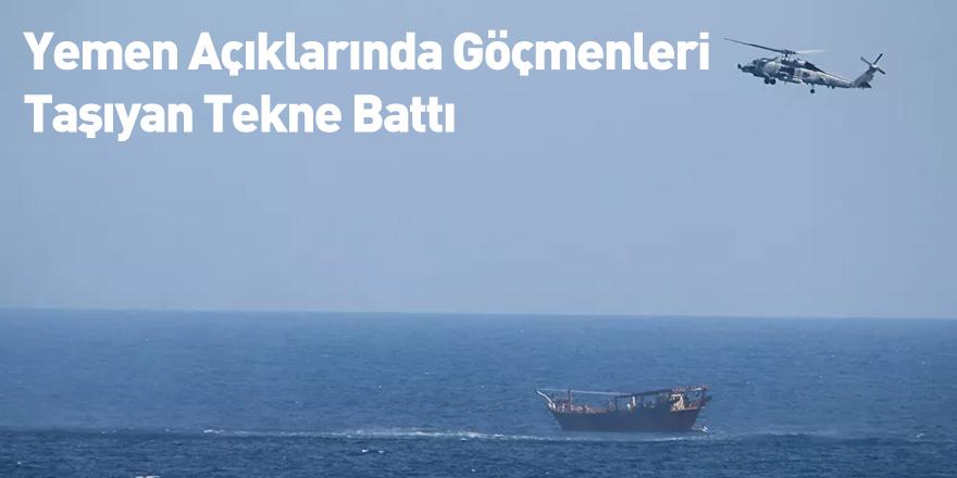 Yemen Açıklarında Göçmenleri Taşıyan Tekne Battı