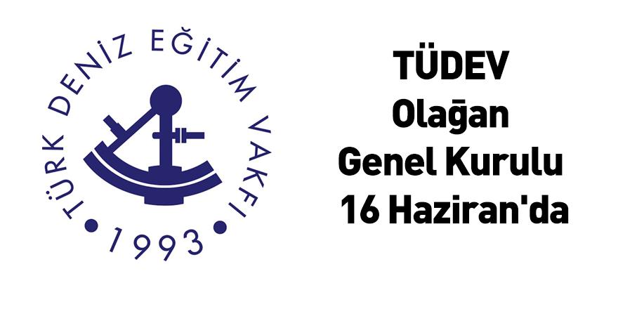 TÜDEV Olağan Genel Kurulu 16 Haziran'da