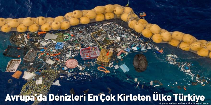 Avrupa'da Denizleri En Çok Kirleten Ülke Türkiye