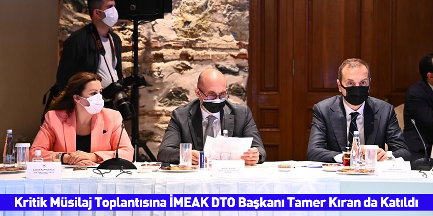 Kritik Müsilaj Toplantısına İMEAK DTO Başkanı Tamer Kıran da Katıldı